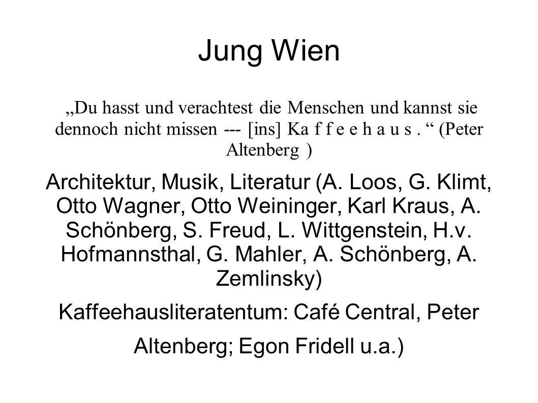 """Jung Wien """"Du hasst und verachtest die Menschen und kannst sie dennoch nicht missen --- [ins] Ka f f e e h a u s . (Peter Altenberg )"""